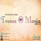 Medectric pres. Trance O Mania #012