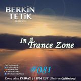 Berkin Tetik - In A Trance Zone #081