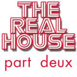 The Real House - part deux