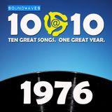 Soundwaves 10@10 #168: 1976