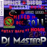 DJ MasterP Mixed in DEC 2011 SELECT Stay safe at home 2020 (EDM - House Music)