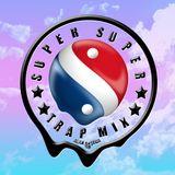 ✯ SUPER SUPER TRAP MIX ✯