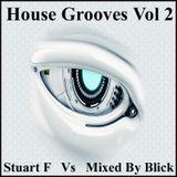 House Grooves Volume 2 - StuartF vs Mixed By Blick