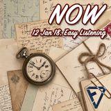 NOW (12 JAN 18 EASY LISTEN)