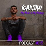 Gandhi - My Music Is My Message Podcast #015 June 2017