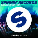 Spinnin' Records - 2016 Future Hits