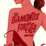 Diamonds Are Forever part 2