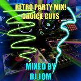 Retro Party Mix! - ♫♫ Choice Cuts ♫♫