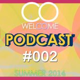 WELCOME PODCAST #002 - SUMMER 2014