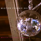 Mister Friday Night # 001 //// (Mister Tachack session)