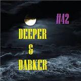 DEEPER & DARKER #42