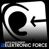 Marco Bailey  -  Elektronic Force 203 (Guest Dany Rodriguez)  - 13-Nov-2014