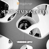 VOODOO LOPEZ @  Dogglounge Radio: SPACE STATION DELTA