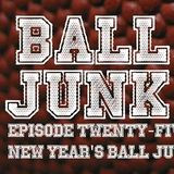 Ball Junk Podcast Episode #25: 2nd Annual New Year's Ball Junk Drop
