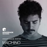 Highgrade Show - Machino