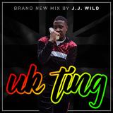 J.J. WILD - UK TING MIX 2017