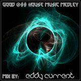 Good @$$ House Music Medley
