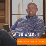 Aaron Walker - Lessons in Leadership, Entrepreneurship, and How to Find a Mentor
