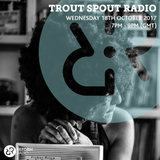 Trout Spout Radio 18th October 2017