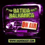 ★ BATIDA BALKANICA RADIO SHOW #4 ★