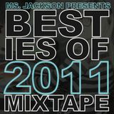 Ms. Jackson Presents Besties Of 2011 Mixtape