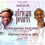 African pearls (Dj Dee Money vs Slim) AFROBEATS