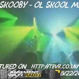 DJ SKOOBY - OL SKOOL MIX FEAT. ON BASEMENT VOLTZ RADIO 8/22/2016