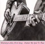 "Mississippi John Hurt Sang, ""Nearer My God To Thee"""