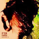 FTR Radio Episode 5