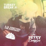 TURKEY BREAK