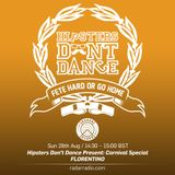 Hipsters Don't Dance Present: Carnival Special // Florentino - 28th August 2016