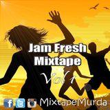 Jam Fresh Mixtape Vol1 - MIxtapeMurda