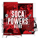 Jester x Walshy Fire x Ryan Sayeed x Barrie Hype - Soca Powers 2015