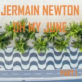 Oh My June Part.1 - Jermain Newton