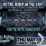 Metal Rises in the East featuring Frank X May 18, 2017