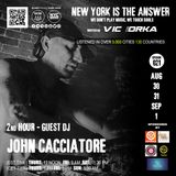 NEW YORK IS THE ANSWER - EPISODE 21 - GUEST DJ - JOHN CACCIATORE