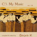 C:\ My Music vol.15 by Baira K (March 2013)