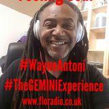 #Wayne Antoni-#TheGeminiExperience-www.floradio.co.uk -Feeling Soul- 4-8-2019