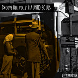 Groove deli vol.3: Haunted souls