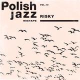 Risky - Polish Jazz Mixtape Vol.10