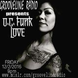 GROOVELINE RADIO 12/2/16 FEAT. OC FUNK LOVE