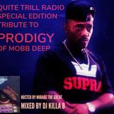 "QUITE TRILL RADIO ""TRIBUTE TO PRODIGY of MOBB DEEP"" SPECIAL EDITION"