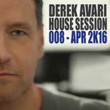 Derek Avari House Session 008 | April 2016