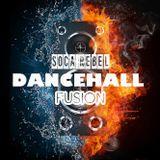 Soca Rebel - Dancehall Fusion