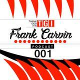Thank God It's Frank Carvin - Podcast #001