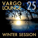 VARGO LOUNGE 25 - Winter Session