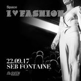 Space Presents I Love Fashion: London Fashion Week ft Seb Fontaine at McQueen -  VanRock Mix