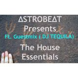 The House Essentials EP #003 Ft. Guest Mix ( DJ TEQUILA ) part 1 (ΔSTROBEΔT)
