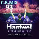 C.B. Mix - Episode 93 (Hardwell Ultra 2015 Set)