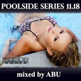 Poolside Series 11.18. - mixed by ABU